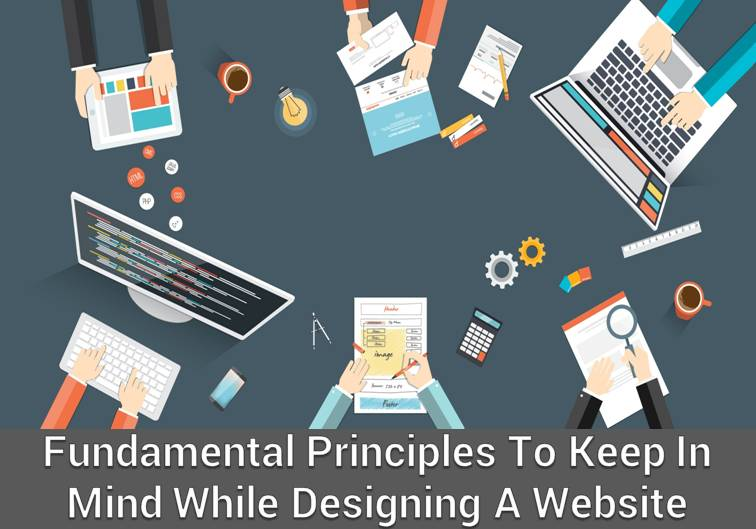 Fundamental Principles to keep in mind while Designing a Website