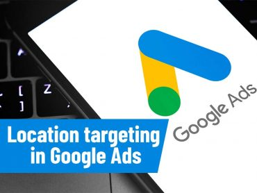 Location targeting in Google Ads